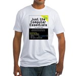 Just the Computer Essentials Fitted T-Shirt