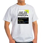 Just the Computer Essentials Light T-Shirt