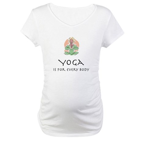 Yoga for every body Maternity T-Shirt
