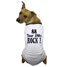 88 Year Olds Rock ! Dog T-Shirt