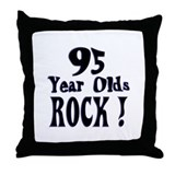 95 Year Olds Rock ! Throw Pillow
