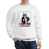 Uncle Sam ~ I Want You... Sweatshirt