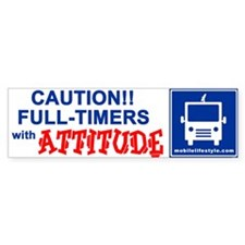 Full-Timers with Attitude Bumper Bumper Sticker