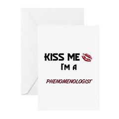 Kiss Me I'm a PHENOMENOLOGIST Greeting Cards (Pk o