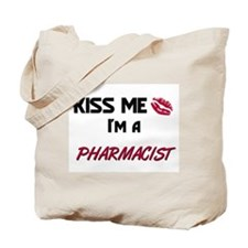 Kiss Me I'm a PHARMACIST Tote Bag