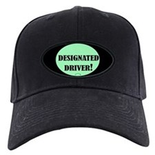 Designated Driver! Baseball Hat