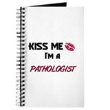 Kiss Me I'm a PATHOLOGIST Journal