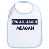 All about MEAGAN Bib