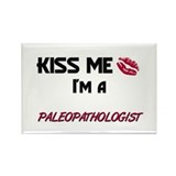 Kiss Me I'm a PALEOPATHOLOGIST Rectangle Magnet (1