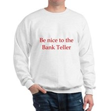 Bank Teller Sweatshirt