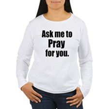 Ask Me to Pray for You T-Shirt