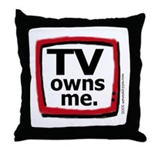 TV owns me Throw Pillow