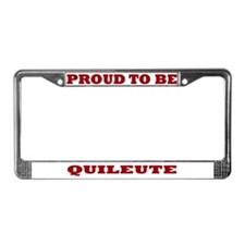 Proud to Be Quileute License Plate Frame