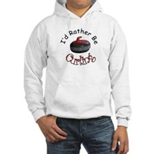 I'd Rather Be Curling Hoodie Sweatshirt