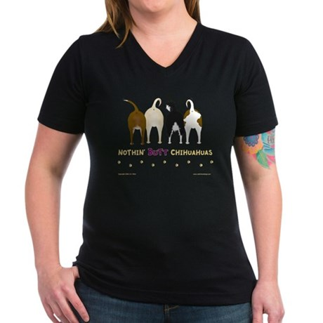 Nothin' Butt Chihuahuas Women's V-Neck Dark T-Shir