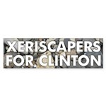 Xeriscapers for Clinton bumper sticker