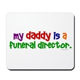 My Daddy Is A Funeral Director (PRIMARY) Mousepad