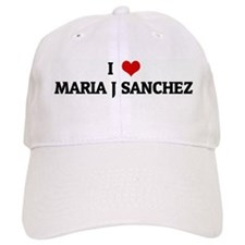 I Love MARIA J SANCHEZ Baseball Cap