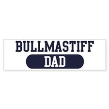 Bullmastiff Dad Bumper Bumper Sticker