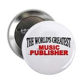 """The World's Greatest Music Publisher"" Button"