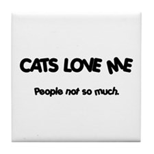 Cats Love Me Tile Coaster