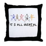 IT'S ALL MENTAL Throw Pillow