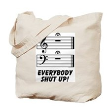 Everybody Shut Up Tote Bag
