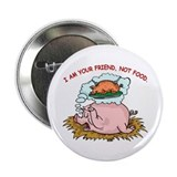 Pigs Are Friends Button