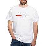 FART LOADING... White T-Shirt