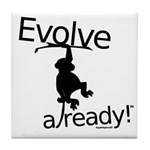 Evolve already Monkey Tile Coaster