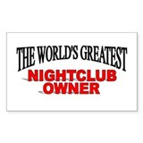 &quot;The World's Greatest Nightclub Owner&quot; Decal