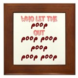 who let the poop out Framed Tile