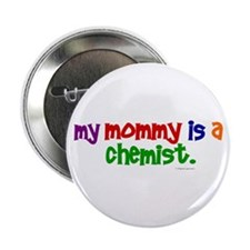 My Mommy Is A Chemist (PRIMARY) Button