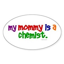 My Mommy Is A Chemist (PRIMARY) Oval Decal