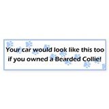 Your Car Bearded Collie Bumper Bumper Sticker