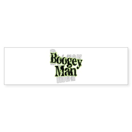 Boogey Man Bumper Sticker