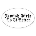 Jewish Girls Do it Better Oval Sticker