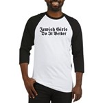 Jewish Girls Do it Better Baseball Jersey