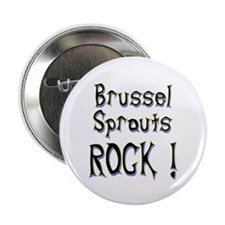"""Brussel Sprouts Rock ! 2.25"""" Button (100 pack)"""