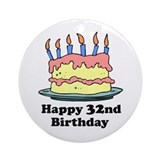 Happy 32nd Birthday Ornament (Round)