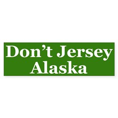Don't Jersey Alaska (bumper sticker)