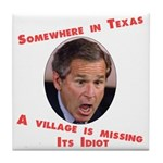 Somewhere in Texas a Village  Tile Coaster