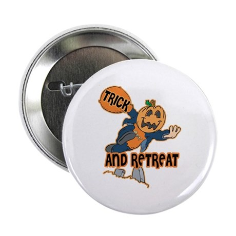 "Trick and Retreat 2.25"" Button"