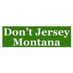 Don't Jersey Montana (bumper sticker)