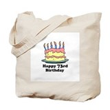 Happy 73rd Birthday Tote Bag