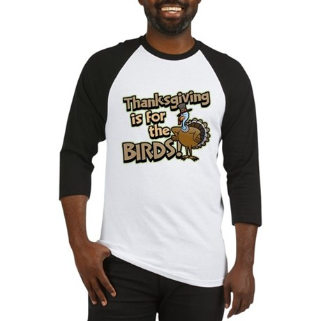 For the Birds Thanksgiving Baseball Jersey