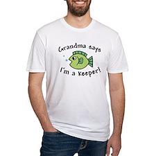 Grandma Says I'm a Keeper Shirt