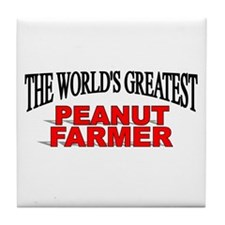 """The World's Greatest Peanut Farmer"" Tile Coaster"