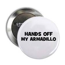 hands off my armadillo Button