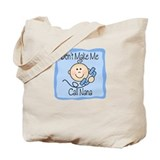 Don't Make Me Call Nana BLUE Tote Bag